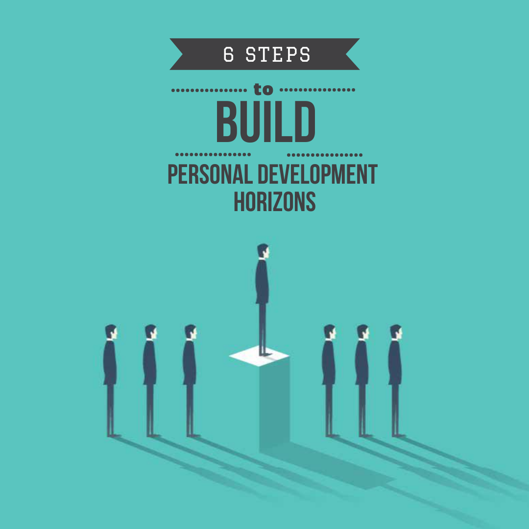 6 steps to build personal development horizons