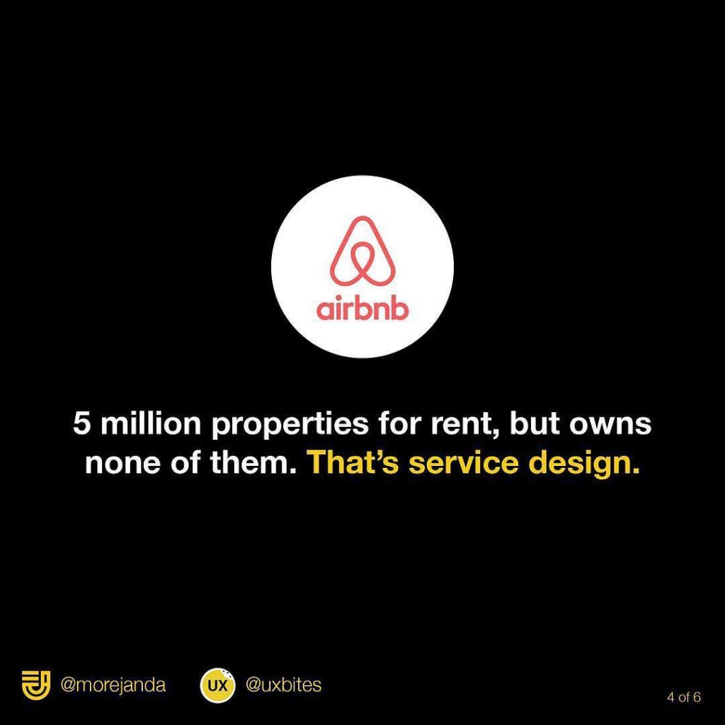 Airbnb. 5 million properties for rent, but owns none of them. That's service design