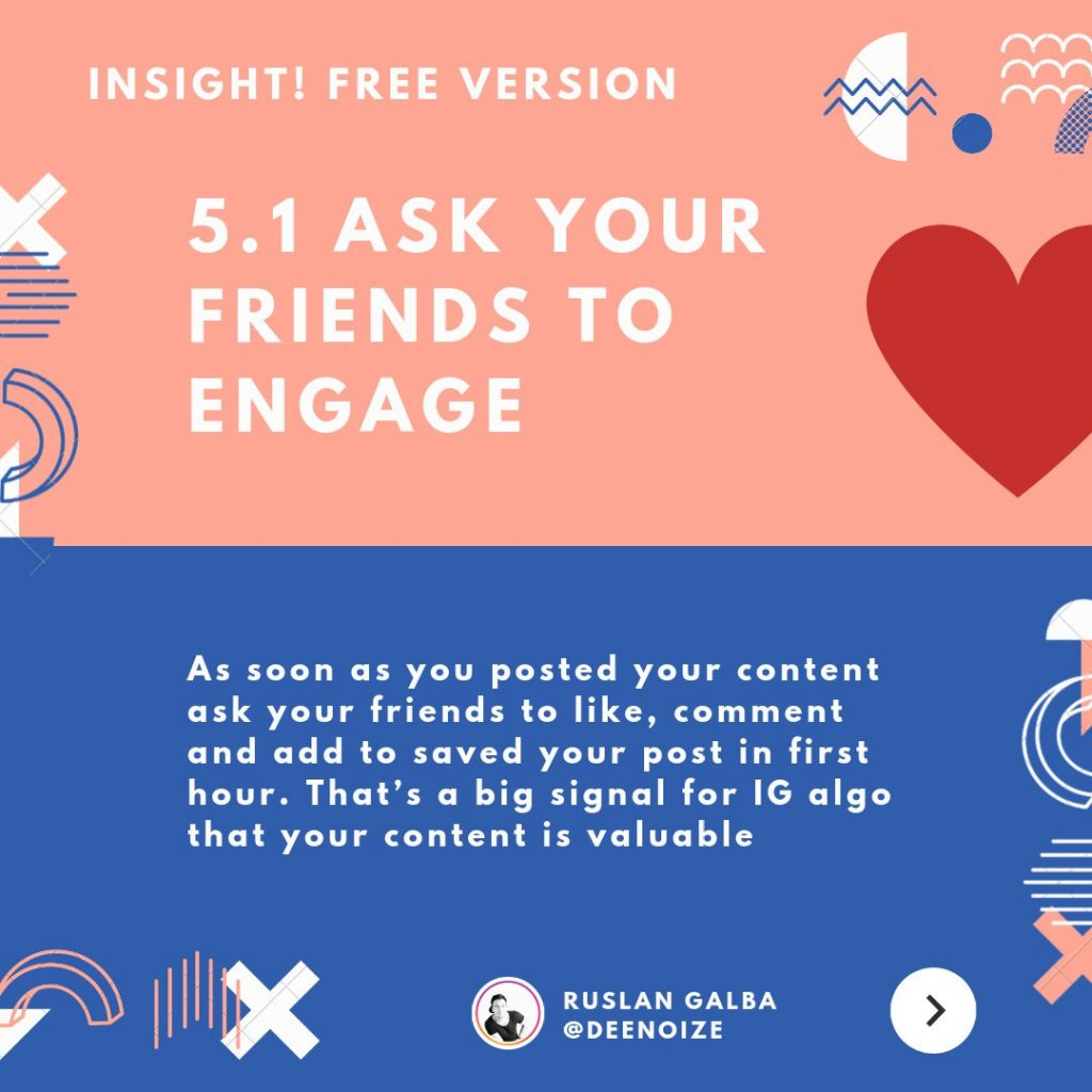 Ask your friends to engage. As soon as you posted your content ask your friends to like, comment and add to saved your post in first hour. That's a big signal for IG also that your content is valuable.