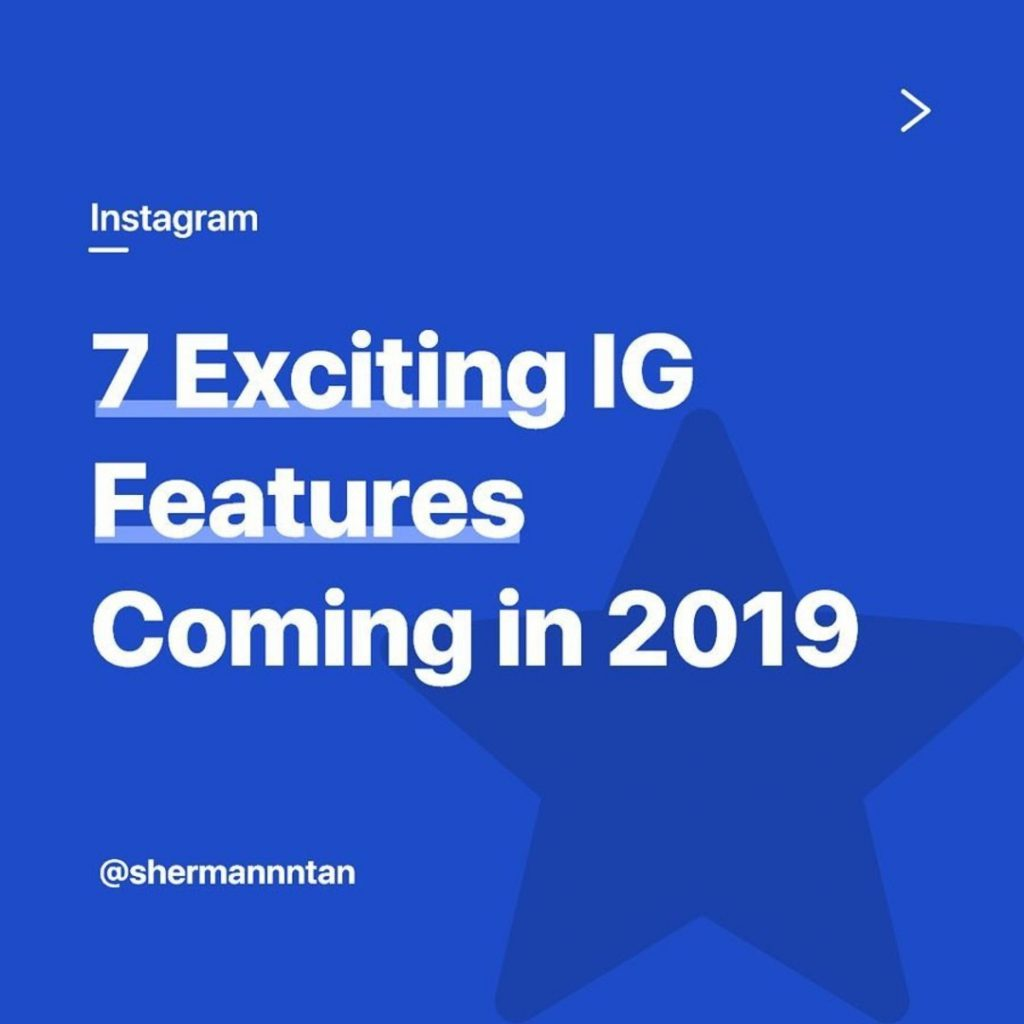 7 Exiting IG Features Coming in 2019