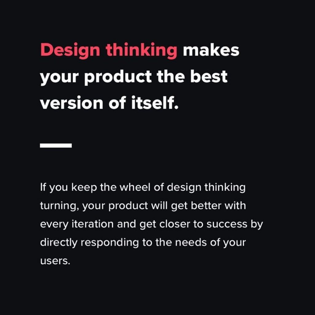 Design thinking makes your product the best version of itself.
