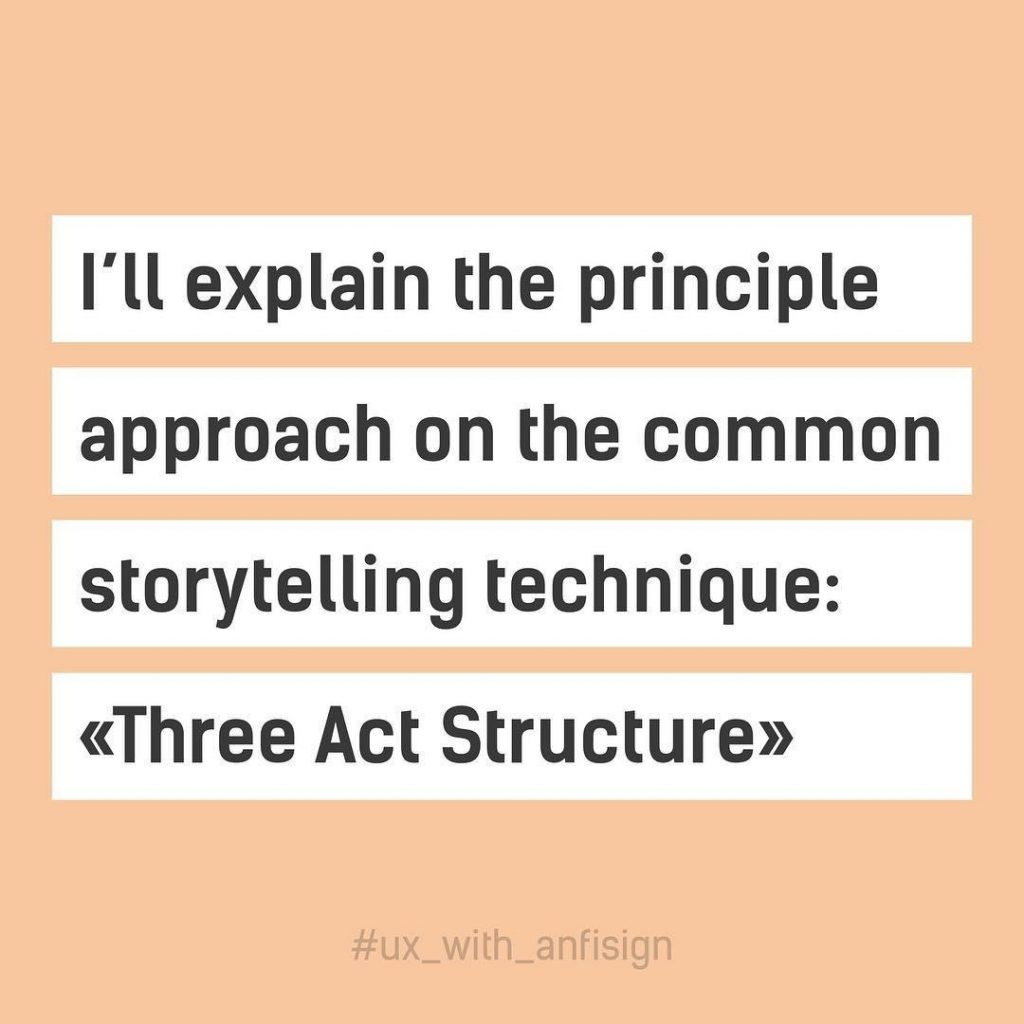 "I'll explain the principe approach on the common storytelling technique: ""Three Act Structure"""