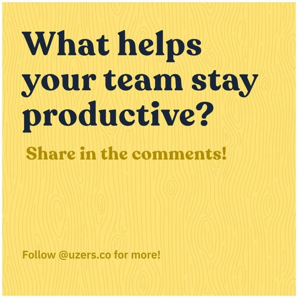 What helps your team stay productive? Share in the comments!
