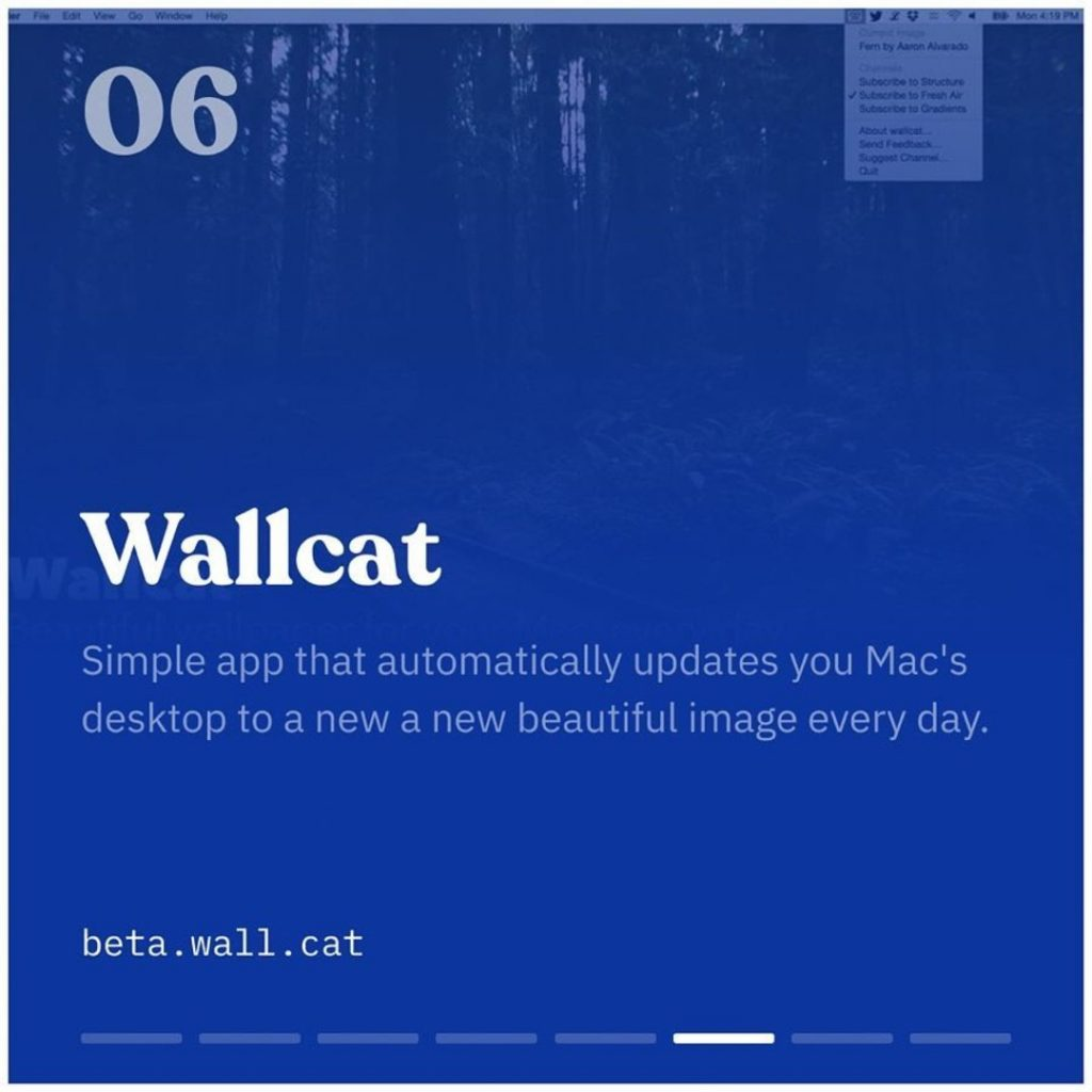 Wallcat. Simple app that automatically updates your Mac's desktop to a new a new beautiful image every day.