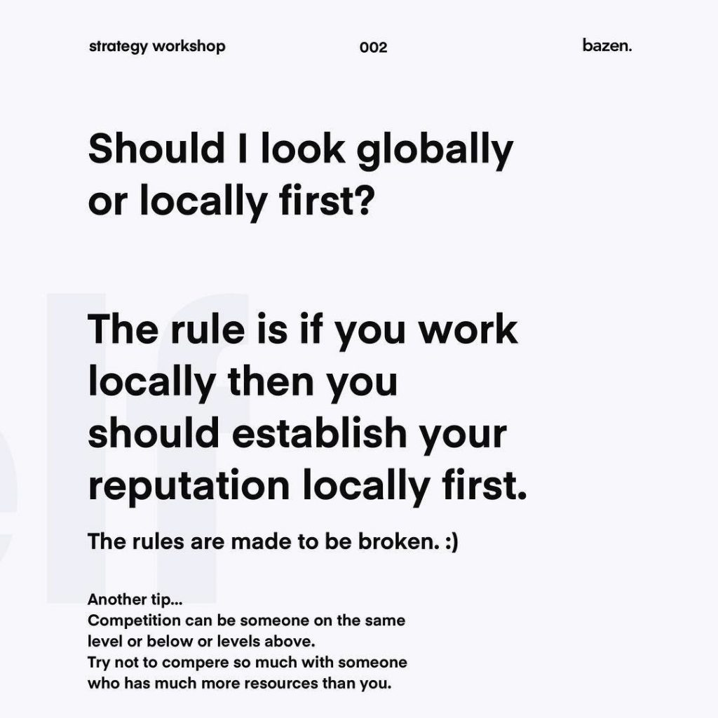 The rule is if you work locally then you should establish your reputation locally first