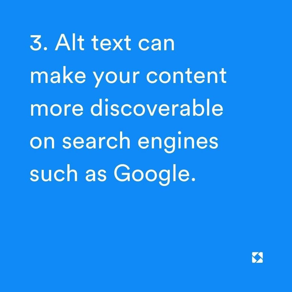 3. Alt text can make your content more discoverable on search engines such as Google.