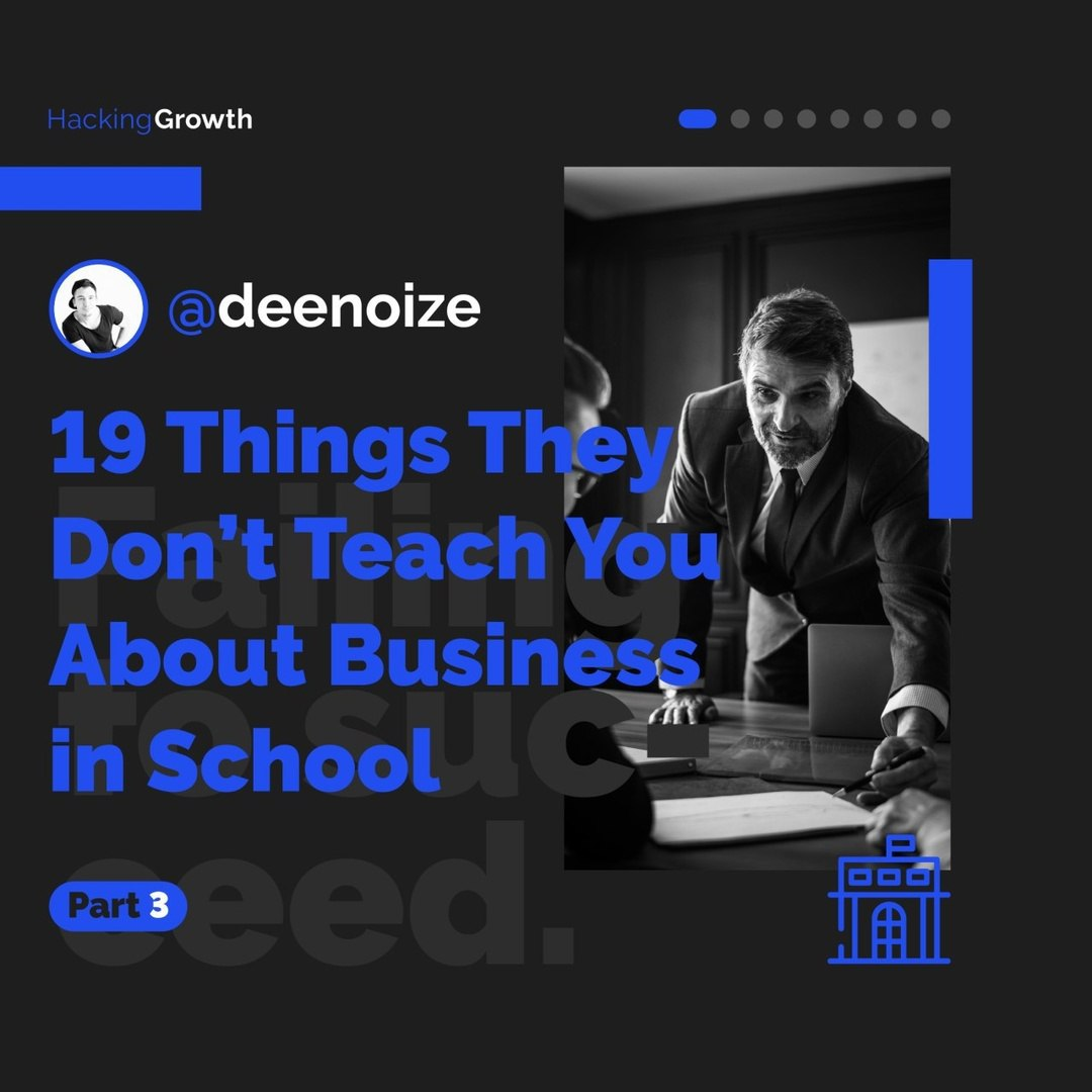 19 Things They Don't Teach You About Business in School. Part 3