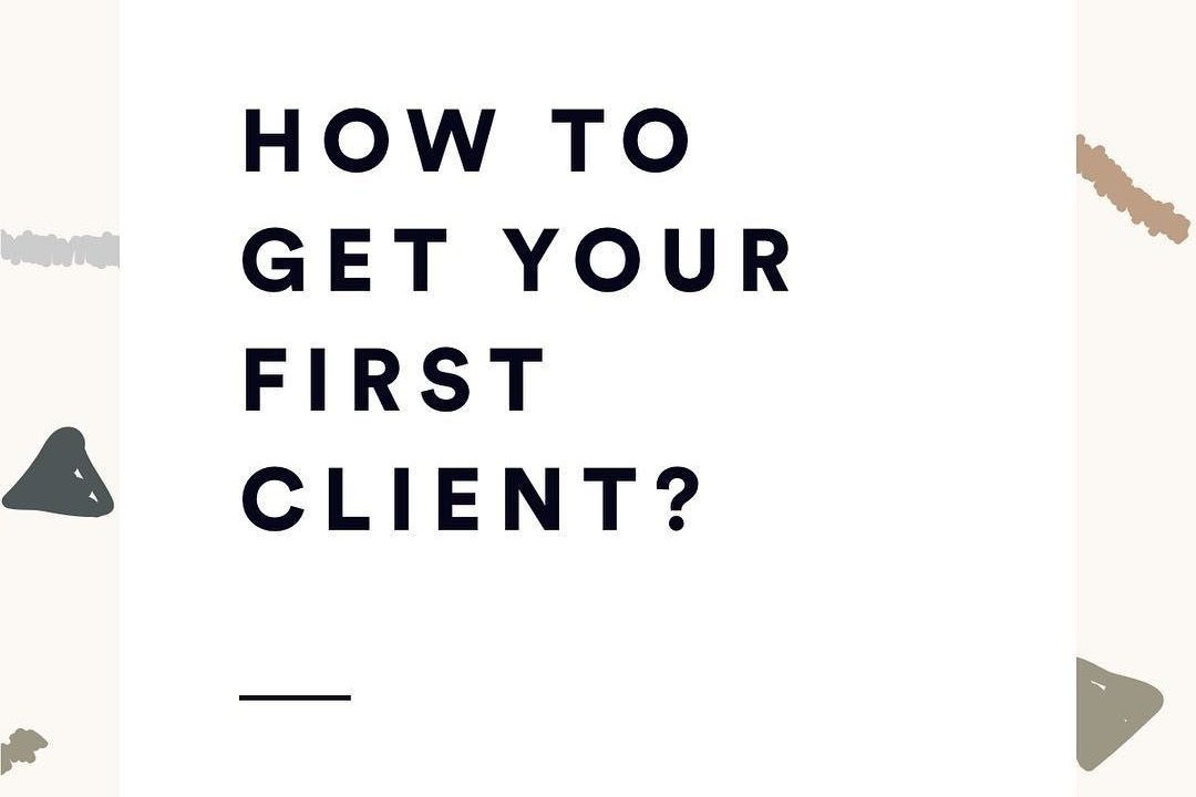 How to get your first client?