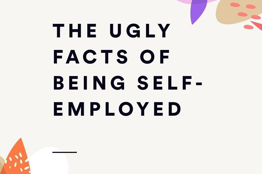 The Ugly Facts of Being Self-Employed
