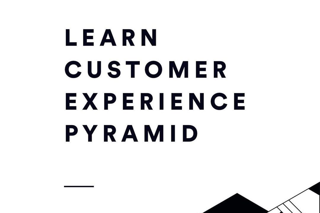 Learn Customer Experience Pyramid