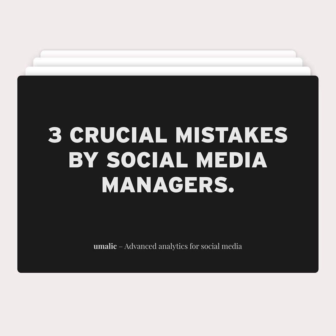 3 Crucial Mistakes by Social Media Managers
