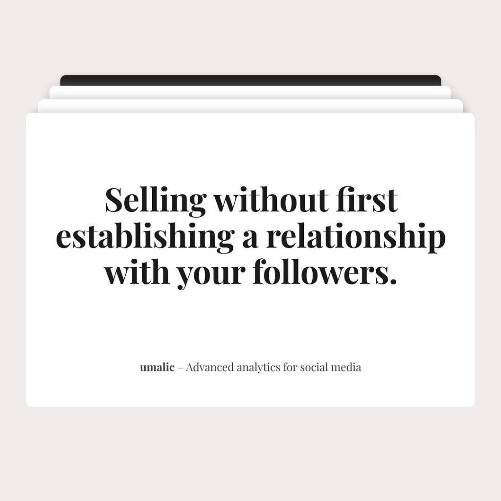 Selling without first establishing a relationship with your followers.