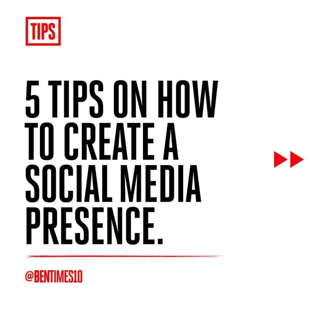 5 Tips on how to create a social media presence.