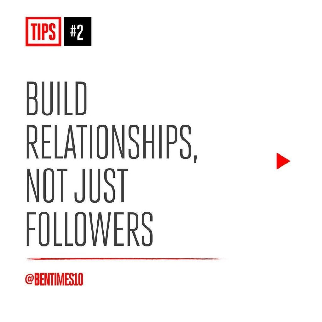 2. Build relationships, not just followers.