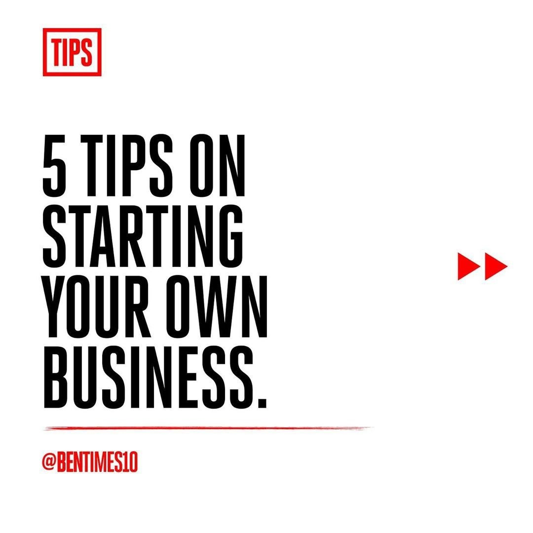 5 tips on starting your own business