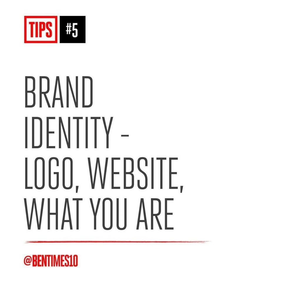 5. Brand Identity - logo, website, what you are.