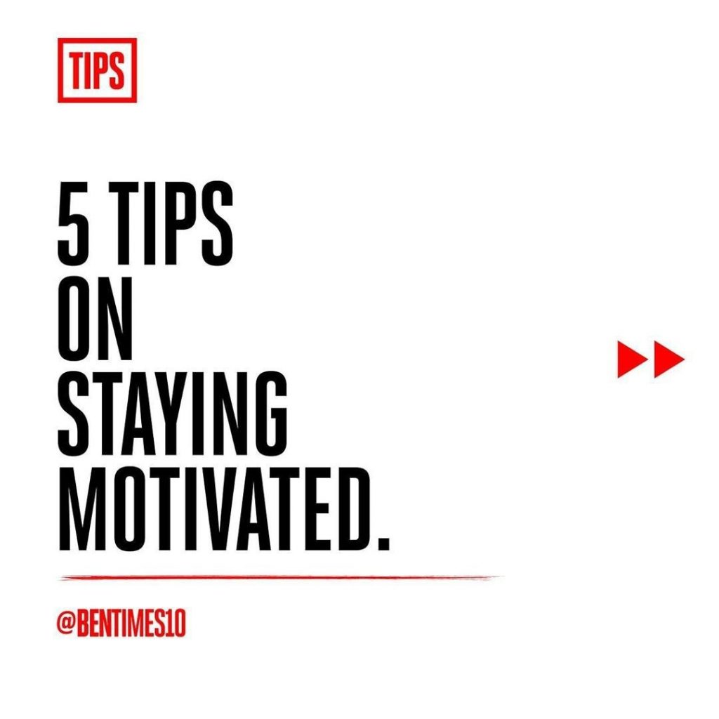 5 Tips on Staying Motivated