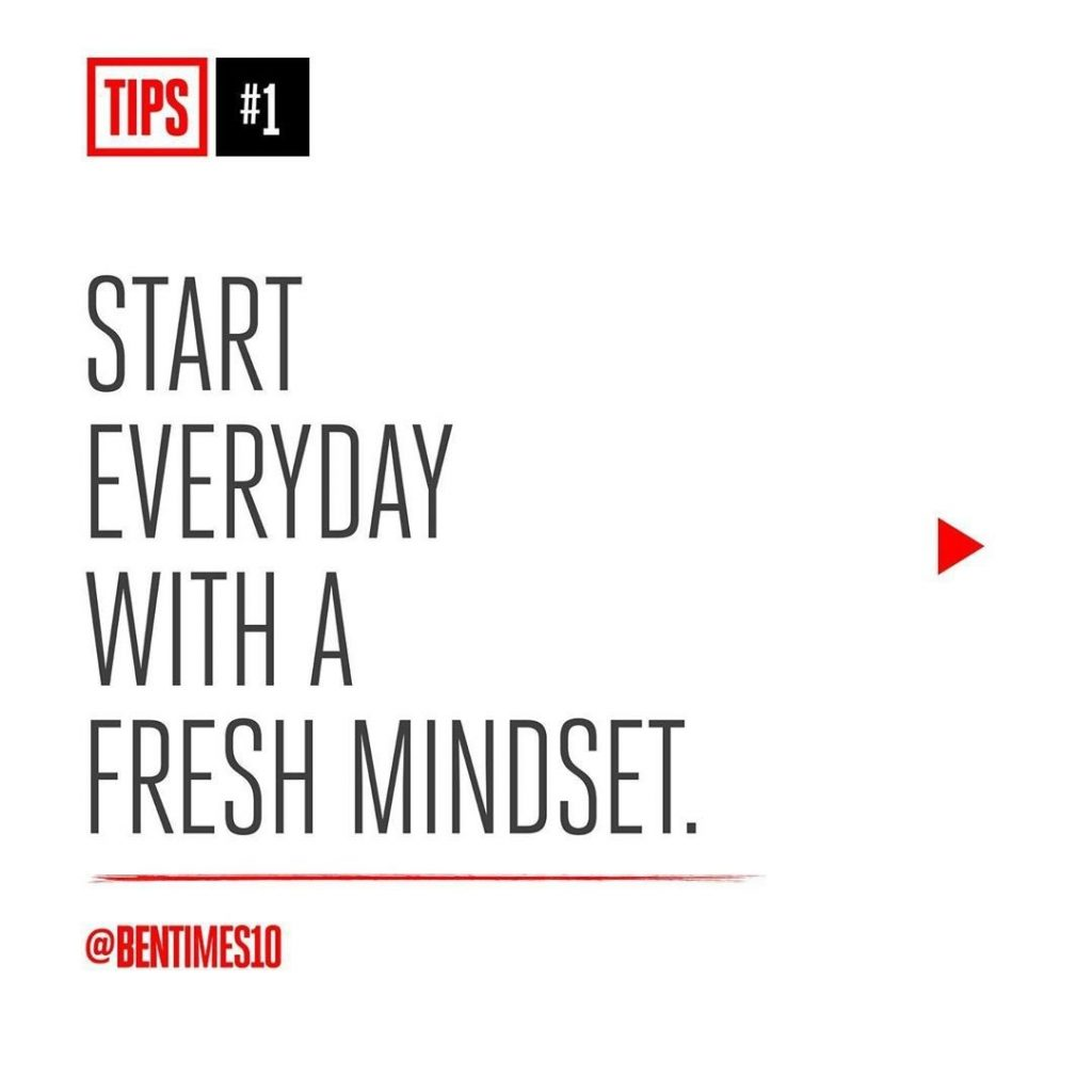 1. Start Everyday With a Fresh Mindset.