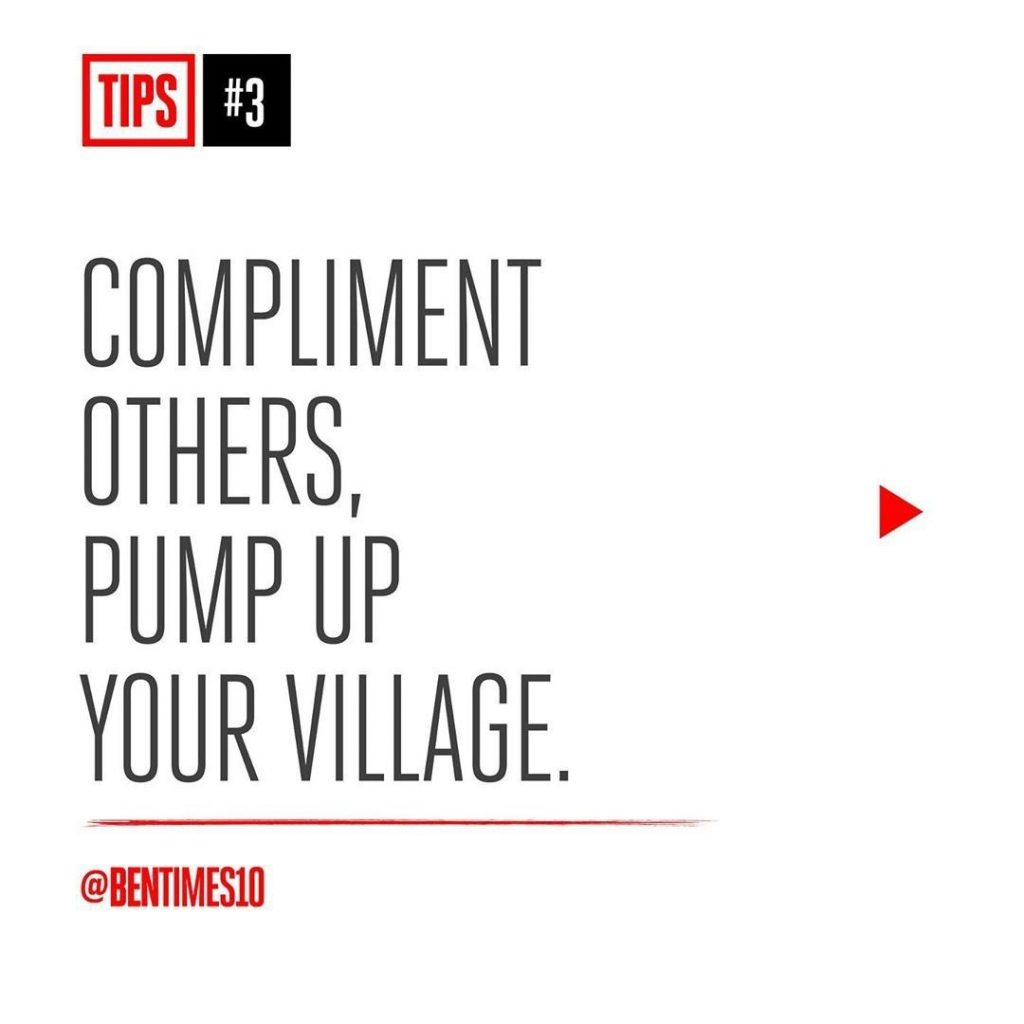 3. Compliment Others, Pump Up Your Village.