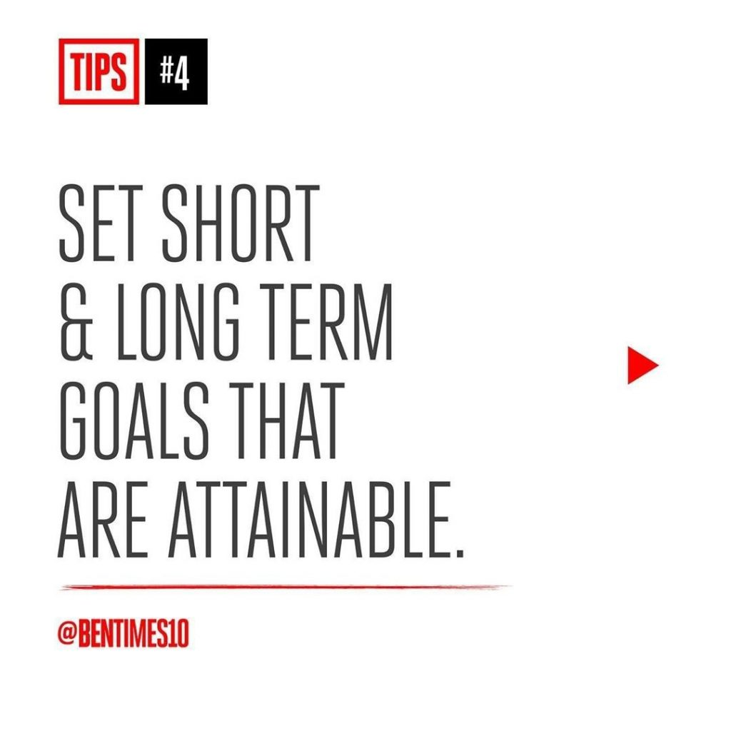 4. Set Short&Long Term Goals That Are Attainable.