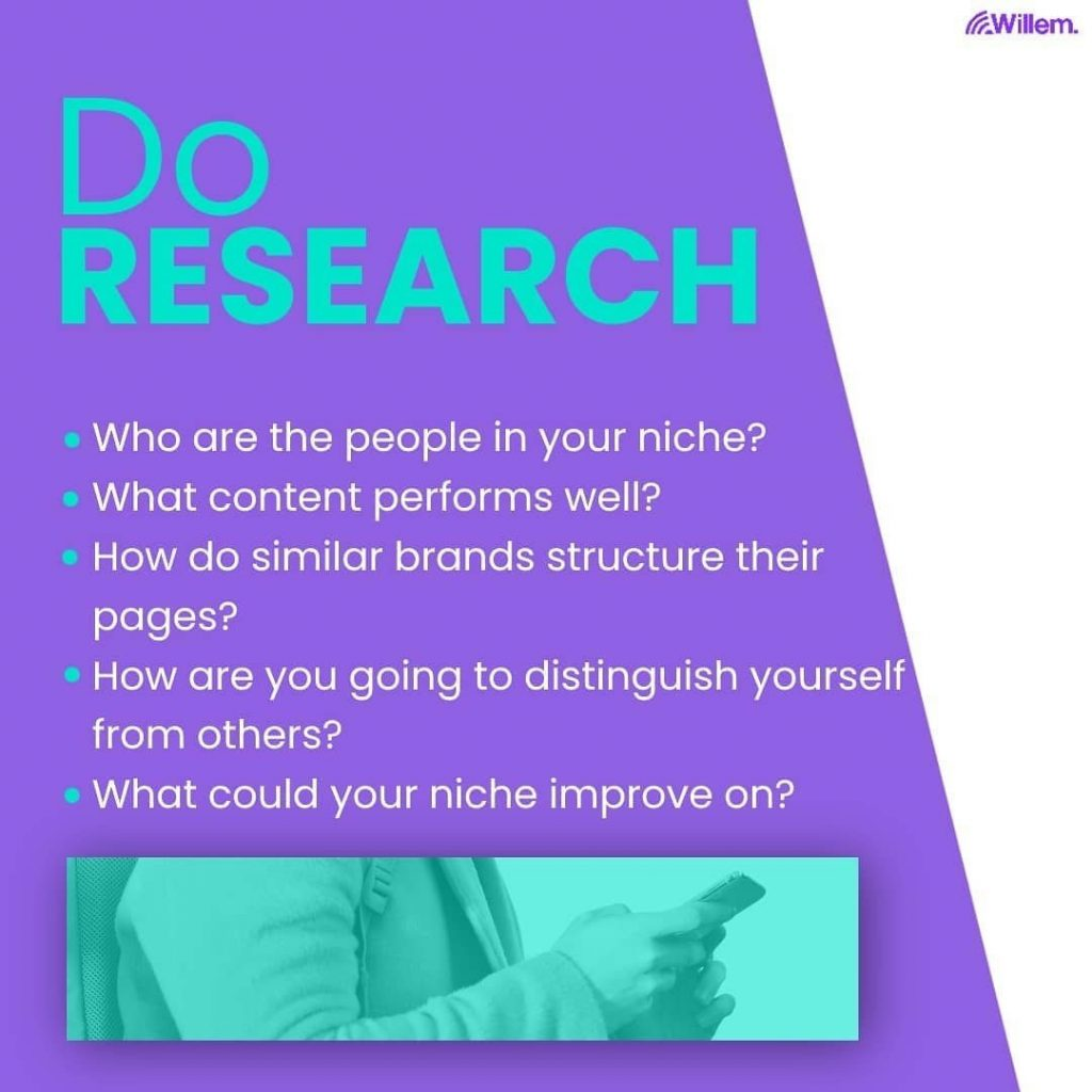 Do research.  - Who are the people in your niche? - What content performs well? - How do similar brands structure their pages? - How are you going to distinguish yourself from others? - What could your niche improve on?