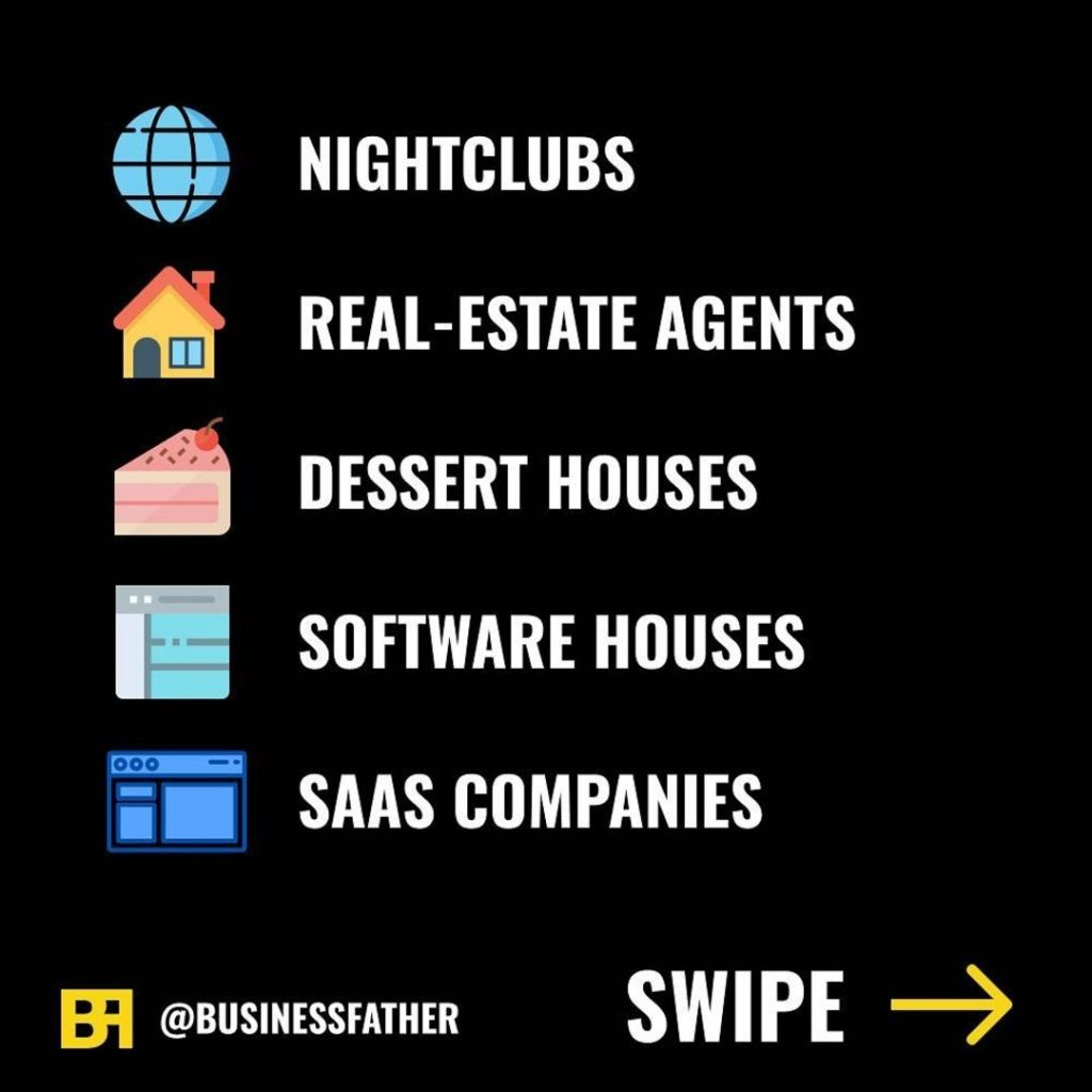 - Nightclubs - Real-State Agents - Dessert Houses - Software Houses - SaaS Companies