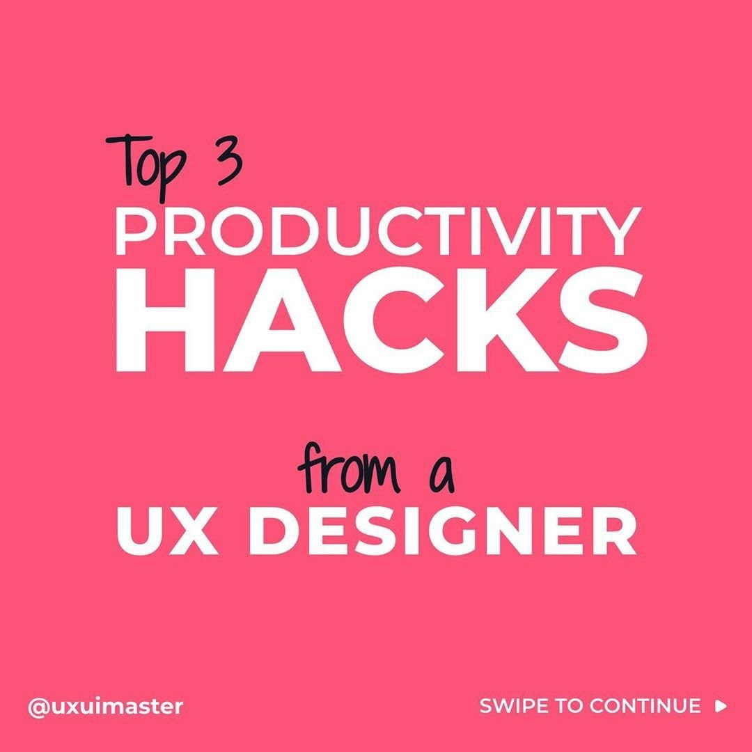 Top 3 Productivity Hacks from a UX Designer