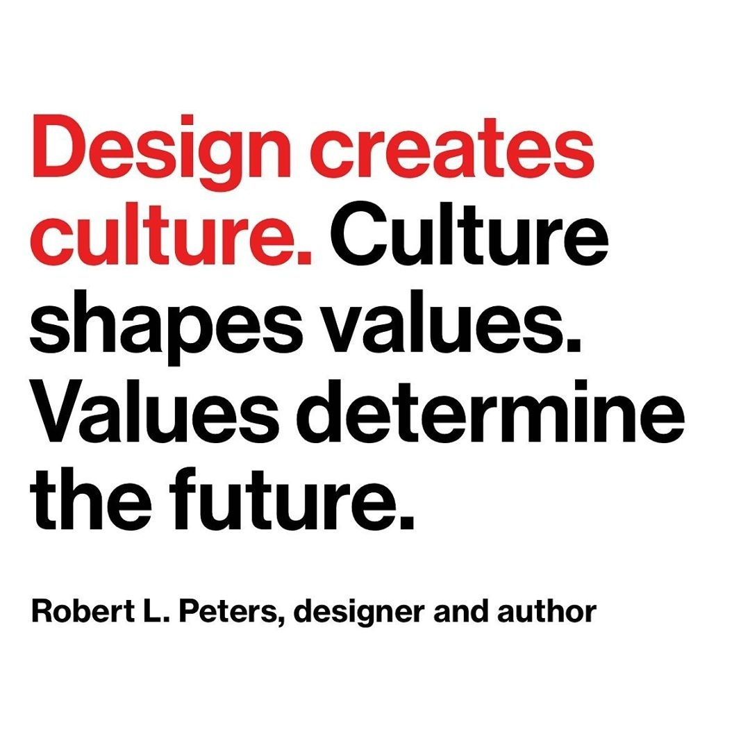 The Design Creates Culture