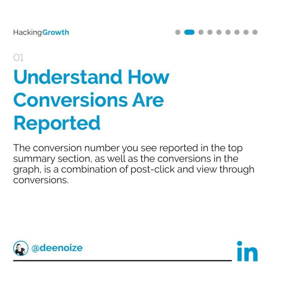 1. Understand How Conversions Are Reported  The conversion number you see reported in the top summary section, as well as the conversations in the graph, is a combination of post-click and view through conversions.