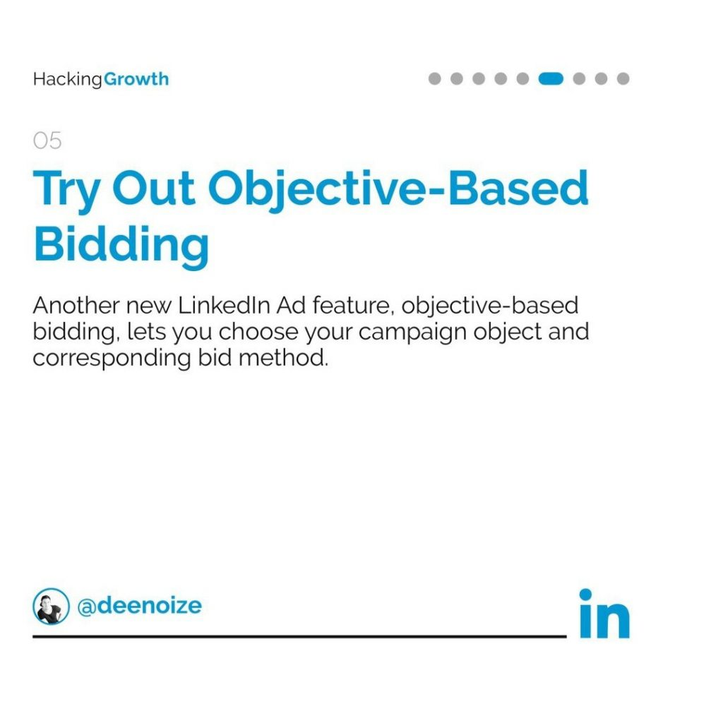 5. Try Out Objective-Based Bidding  Another new LinkedIn Ad feature, objective-based bidding, lets you choose your campaign object and corresponding bid method.