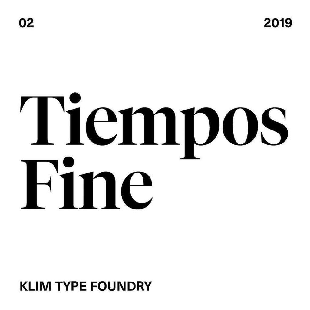 2. Tiempos Fine by @klim_type_foundry