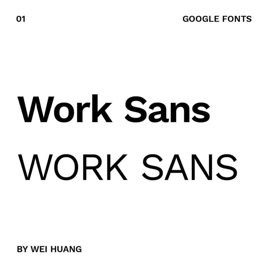 1. Work Sans by Wei Huang