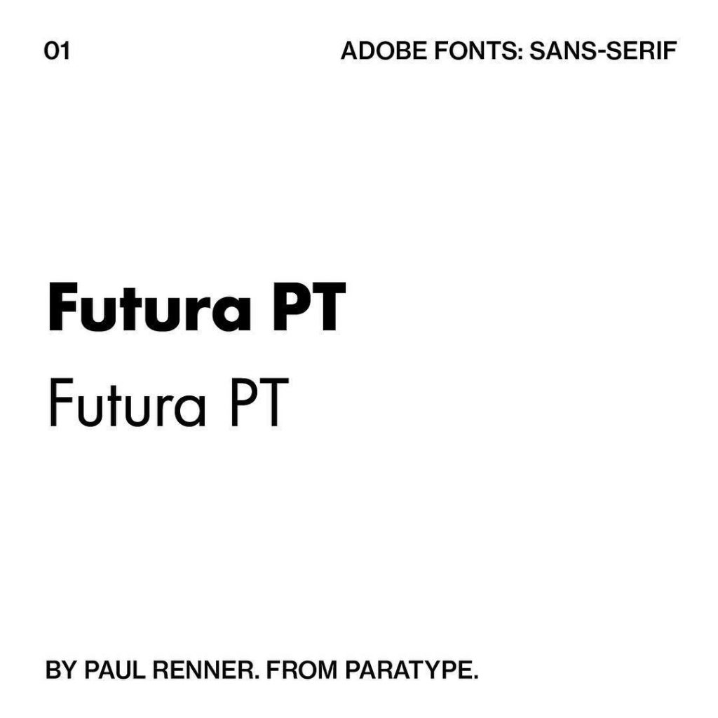 1. Futura PT by @paratype  By Paul Renner. From Paratype.