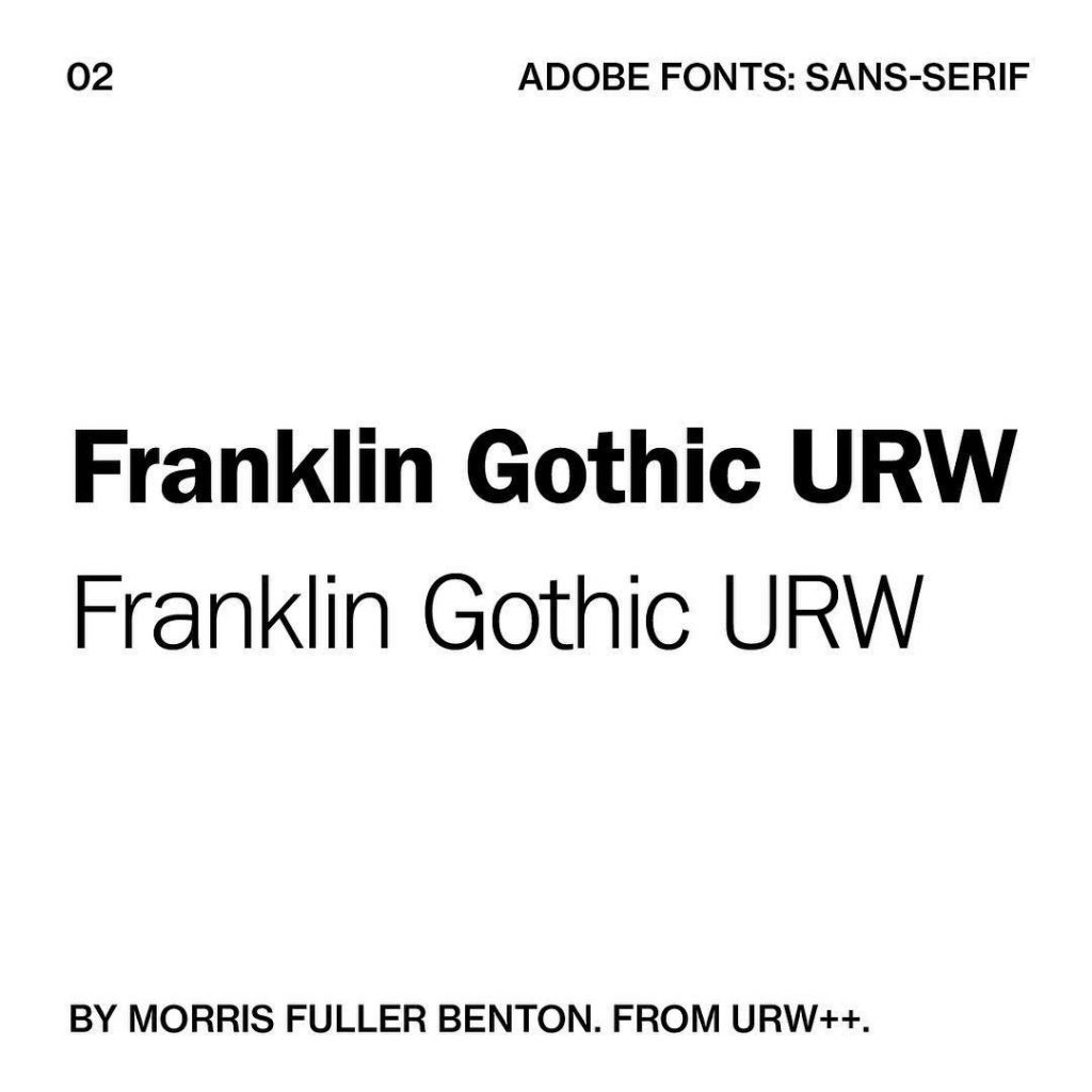 2. Franklin Gothic URW by Morris Fuller Benton. From URW++