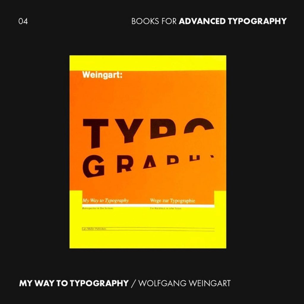 4. My Way to Typography by Wolfgang Weingart from @larsmullerpublishers
