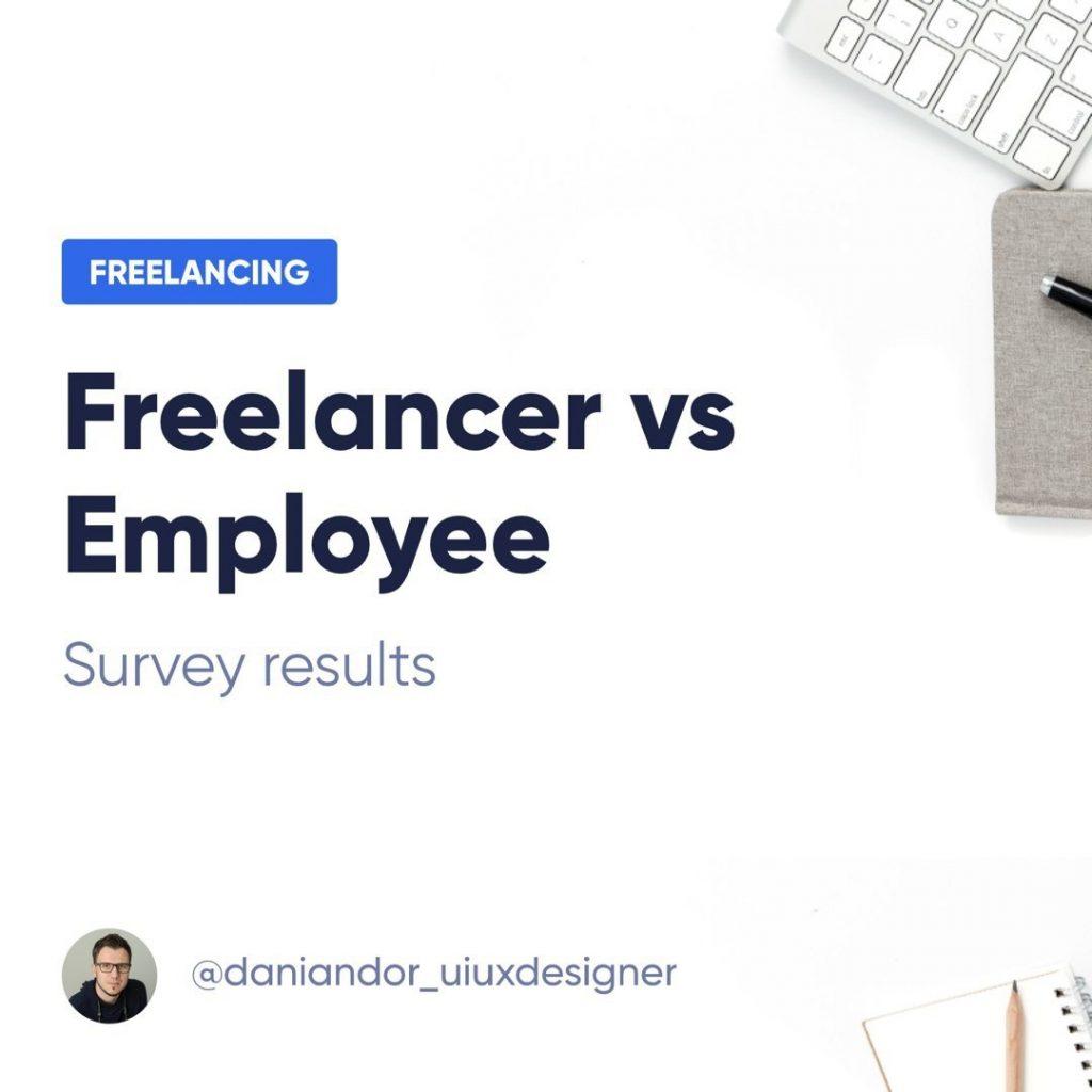 Freelancer vs Employee. Survey result.