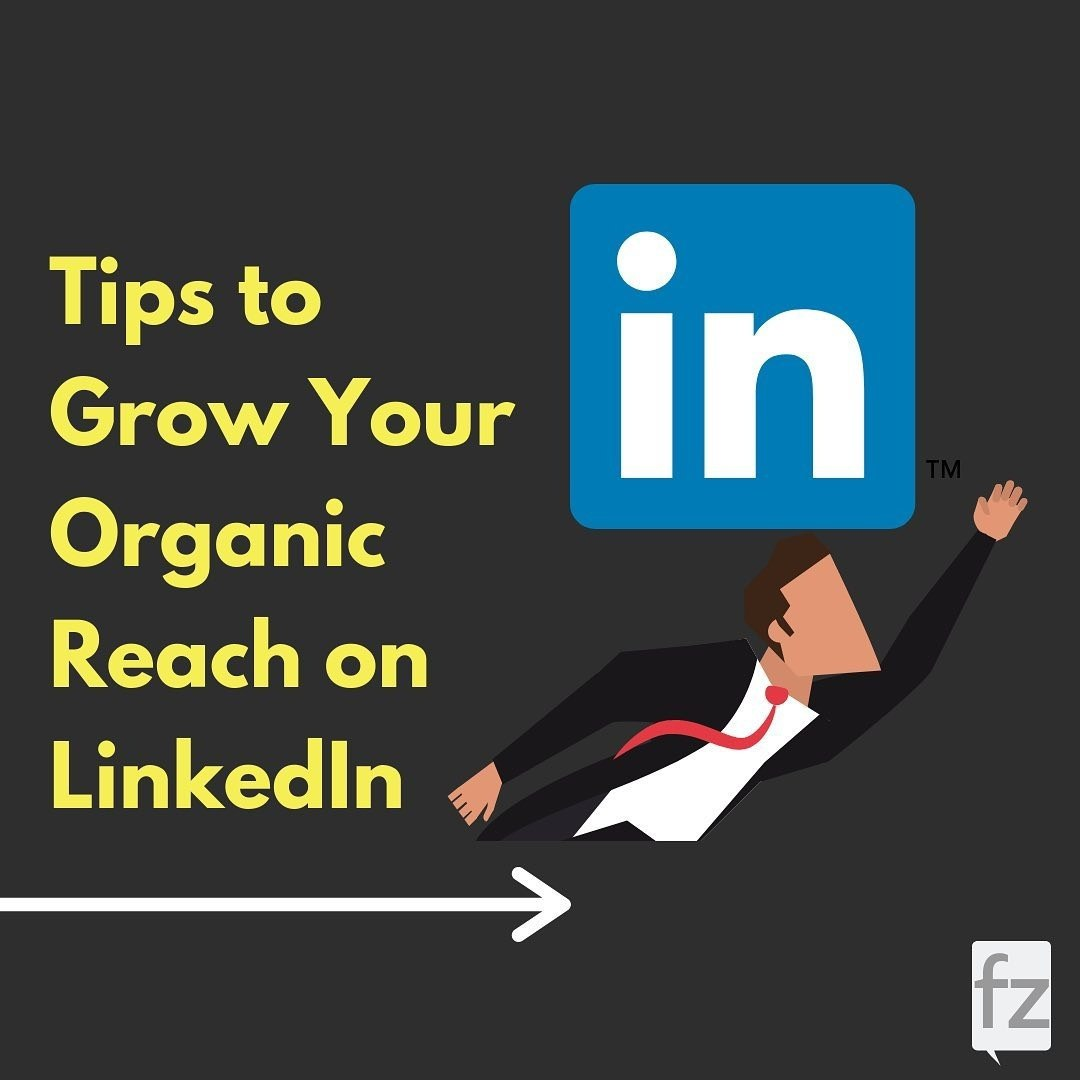Tips to Grow Your Organic Reach on LinkedIn
