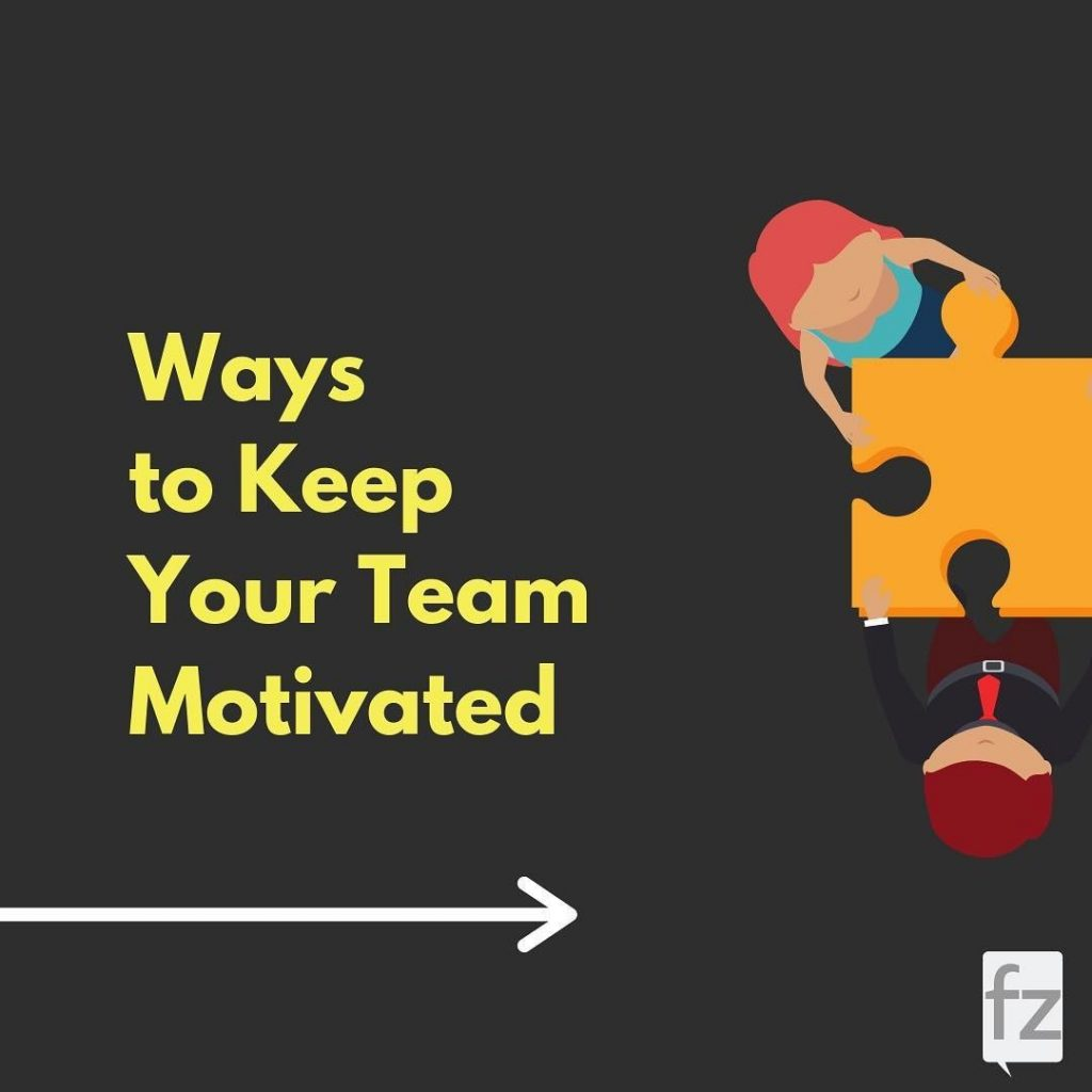Ways to Keep Your Team Motivated
