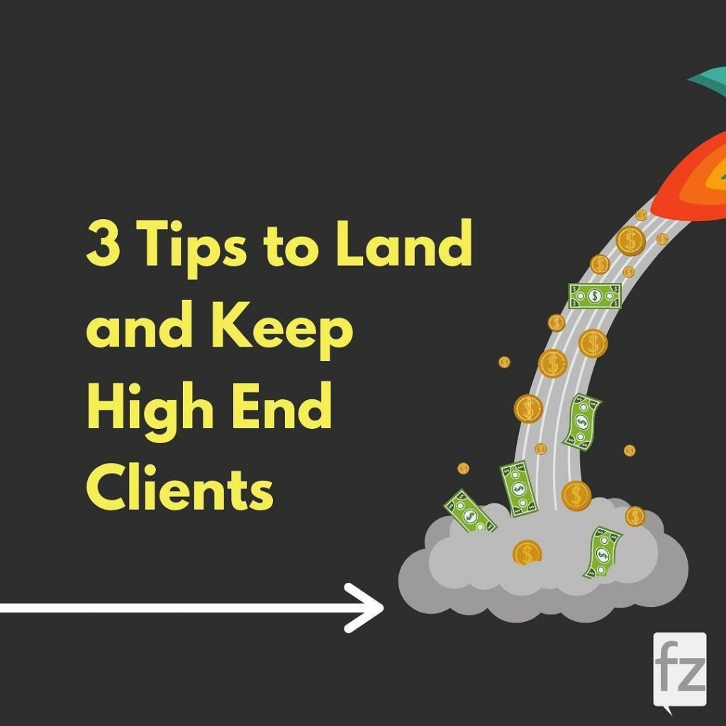 3 Tips to Land and Keep High-End Clients