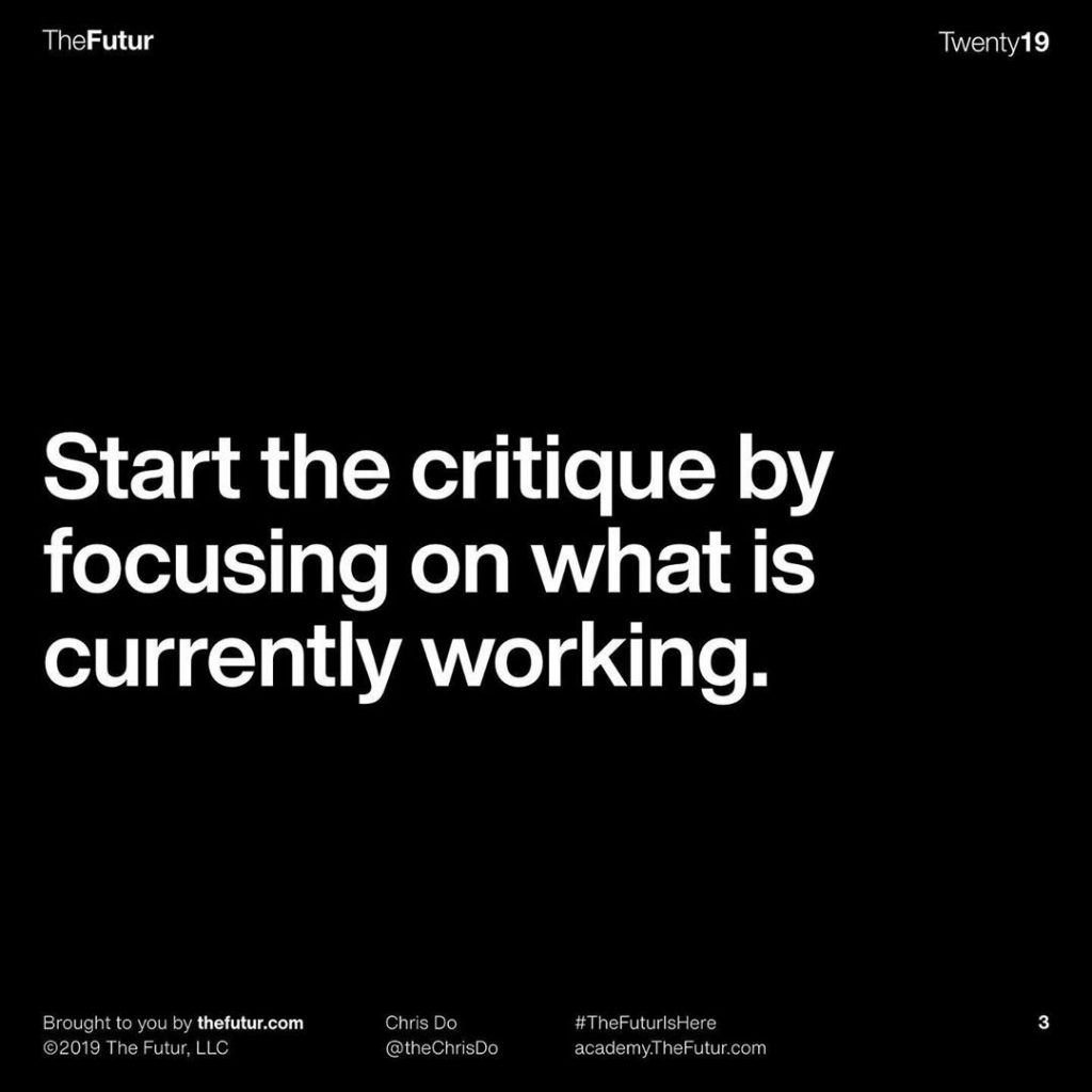 Start the critique by focusing on what is currently working.