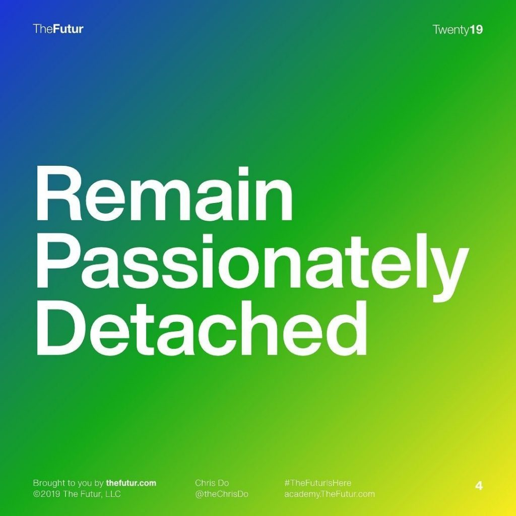 Remain Passionately Detached
