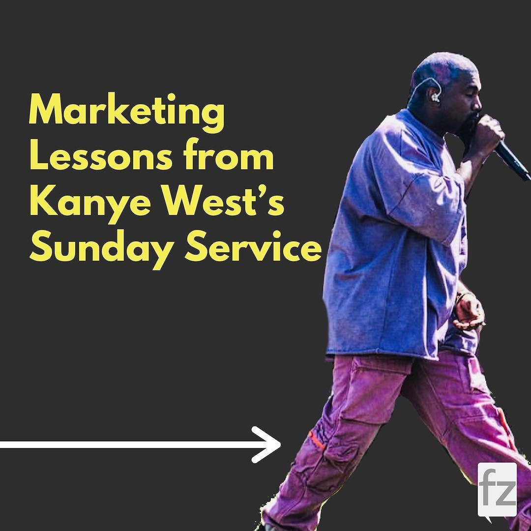 Marketing Lessons from Kanye West's Sunday Service