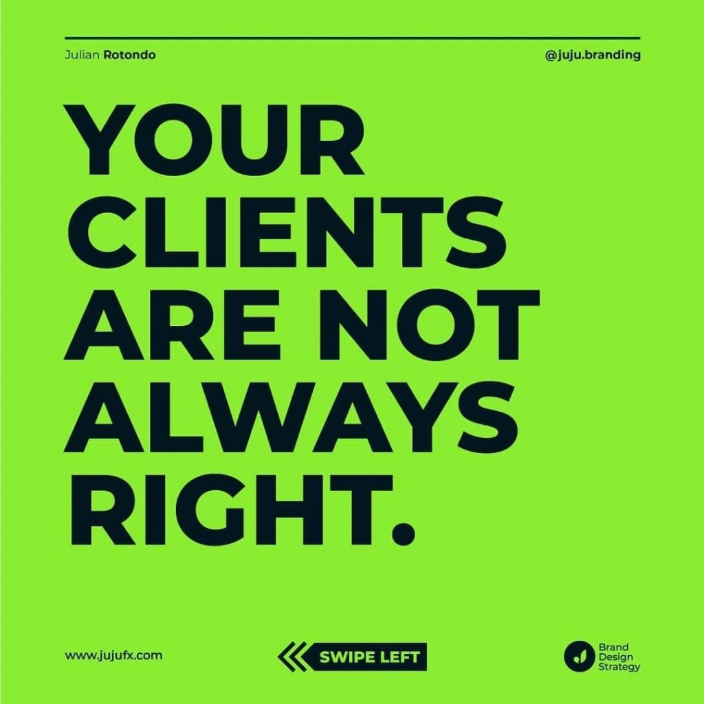 Your Clients Are Not Always Right