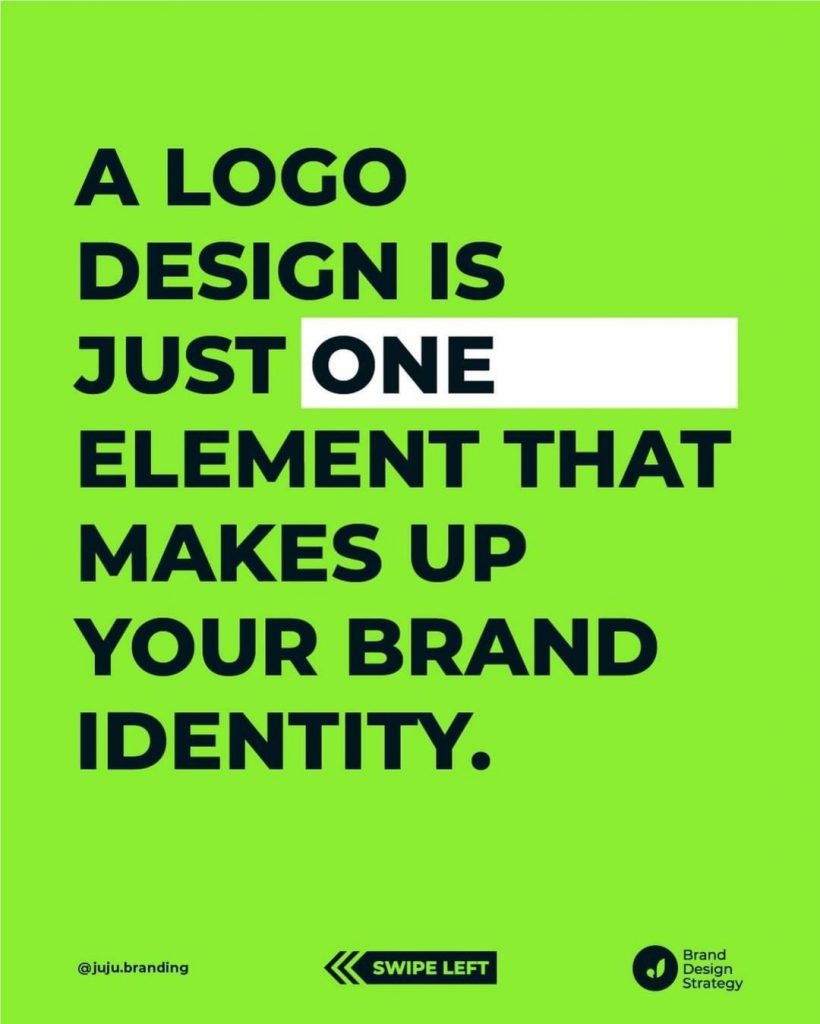 A Logo Design is just one element that makes up your brand identity.