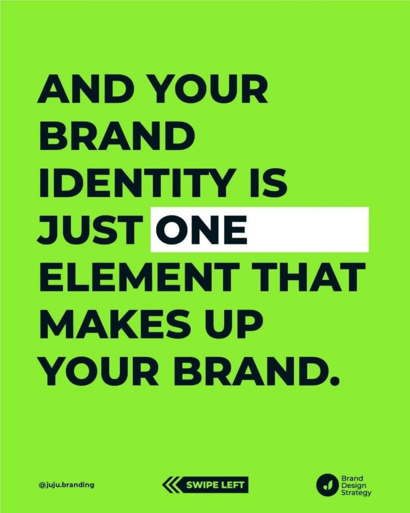 And your brand identity is just one element that makes up your brand.