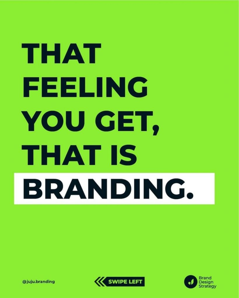 That feeling you get, that is branding.