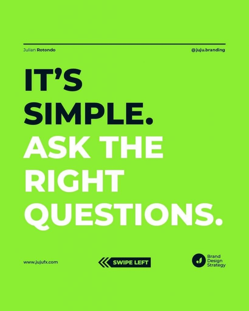 It's simple. Ask the Right Questions.
