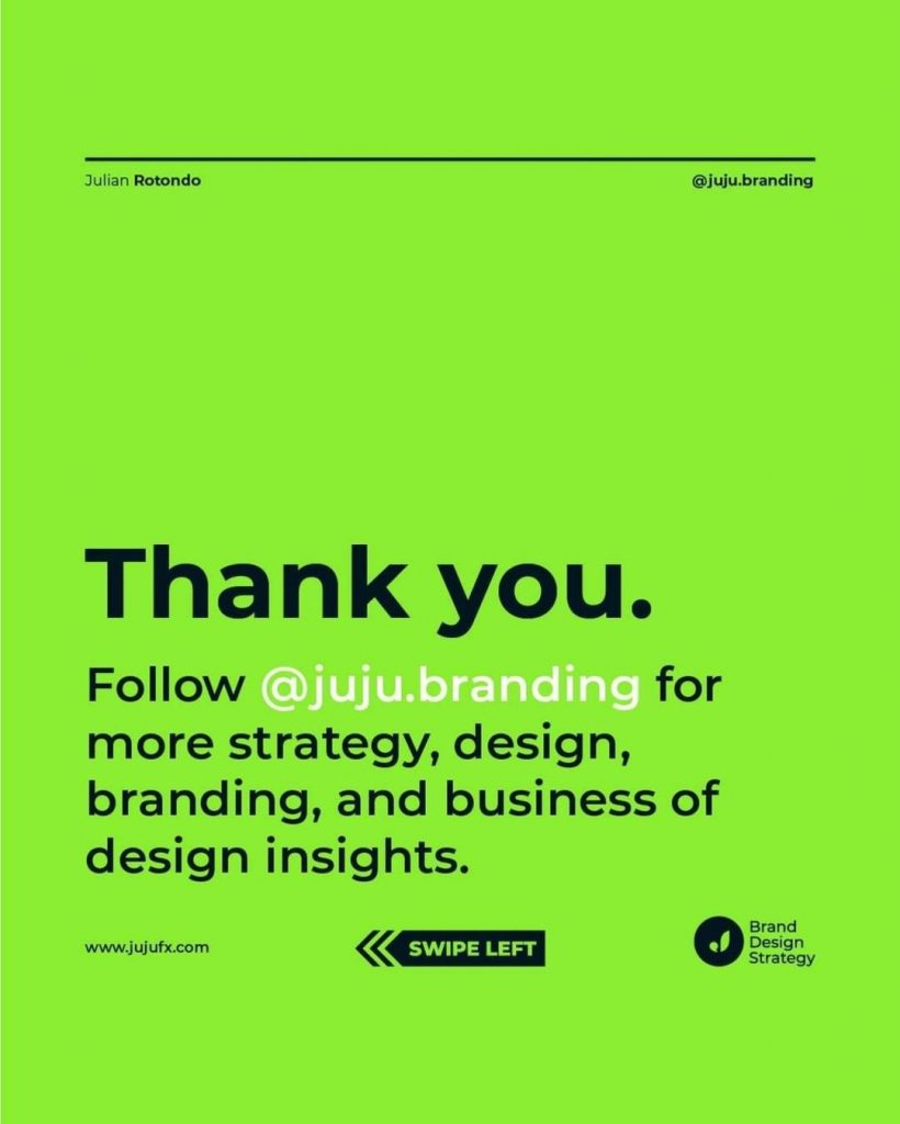 Thank you. Follow @juju.branding for more strategy, design, branding, and business of design insights.