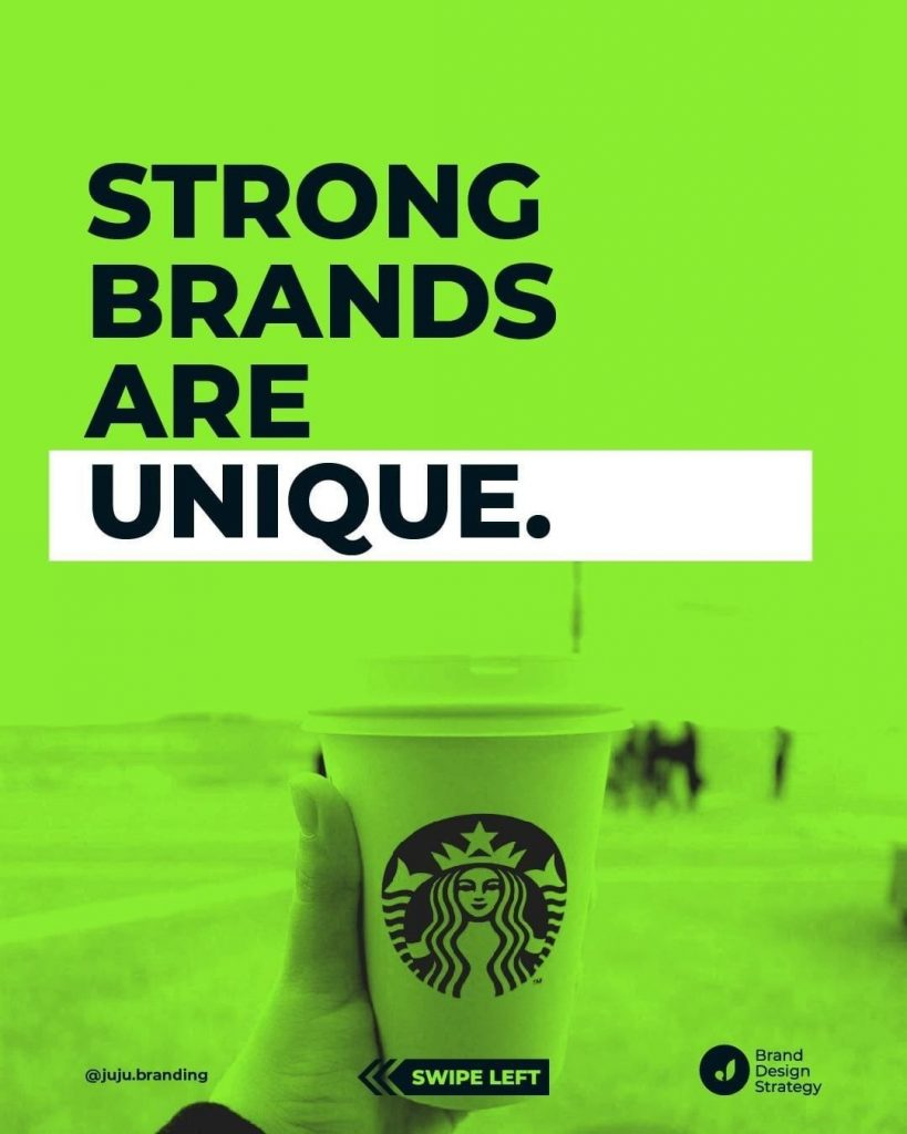 Strong brands are unique.
