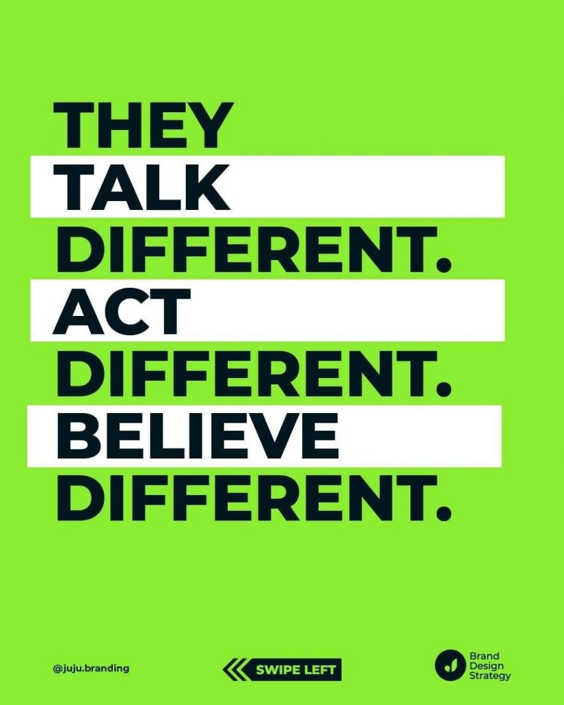 They talk different. Act different. Believe different.